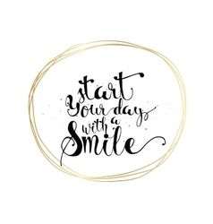 Start today with a smile inscription Greeting vector