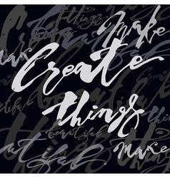 Create beautiful things vector image