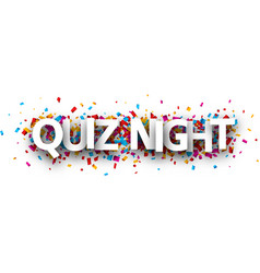 Quiz night banner with colorful confetti vector