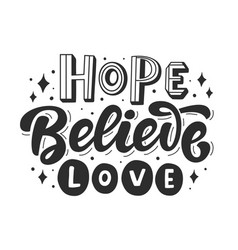 Hope believe love hand lettering phrase vector