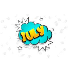 July comic text speech bubble pop art vector