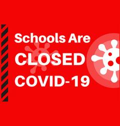schools closed covid-19 - with virus logo vector image