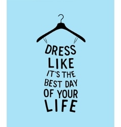 Woman fashion dress from quote vector