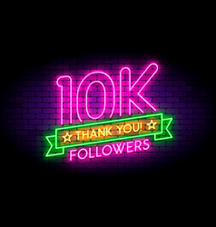 10k 10000 followers neon sign on the wall vector image
