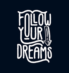 Follow your dream stylish hand drawn typography vector