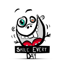smile every day slogan with funny crazy face and vector image