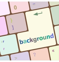 background word on computer keyboard key button vector image vector image