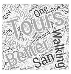 Walking Tours give Unique Views of San Francisco vector