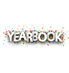 Yearbook sign with colorful confetti vector