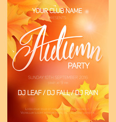 Autumn party poster with autumn leaves and hand vector