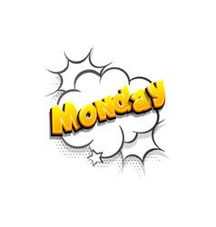 Monday comic text speech bubble pop art vector