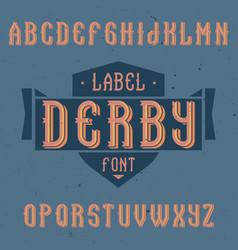vintage label font named derby vector image