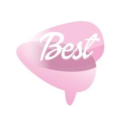 Colour gradient speech bubble with word best vector