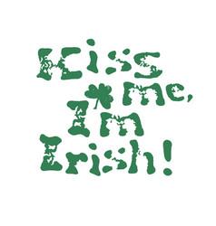 kiss me i am irish lettering t-shirt design vector image vector image