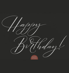 Hand drawn lettering happy birthday vector