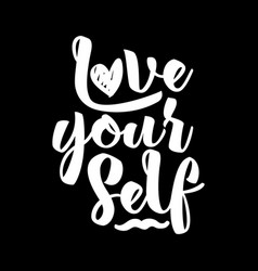 Love your self stylish hand drawn typography vector