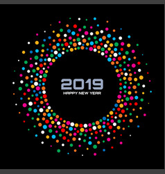 new year 2019 card background confetti circle vector image