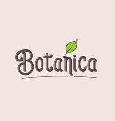 Botanica word text typography design logo icon vector