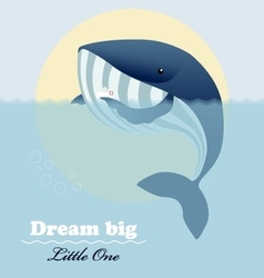 Huge whale little ship and inspiring lettering vector