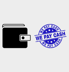 purse icon and scratched we pay cash seal vector image
