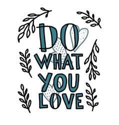 do what you love quote composition vector image