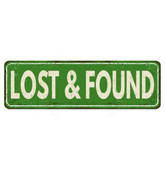 lost and found vintage rusty metal sign vector image