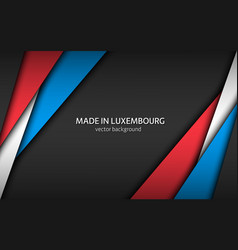 Made in luxembourg modern background vector