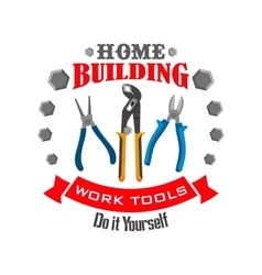 Work tools for home repair building emblem vector image