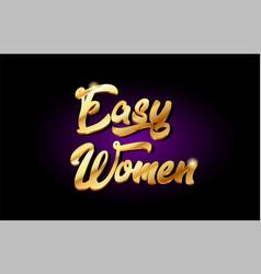 Easy women 3d gold golden text metal logo icon vector
