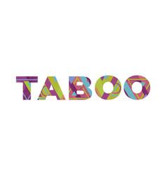 Taboo concept retro colorful word art vector