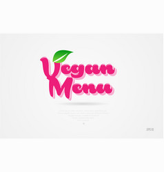 Vegan menu 3d word with a green leaf and pink vector
