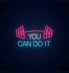 You can do it - glowing neon inscription phrase vector