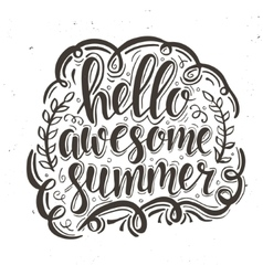 Hello Awesome summer Hand drawn typography poster vector image vector image