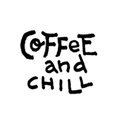 coffee and chill vector image