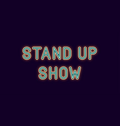 Neon inscription of stand up show vector