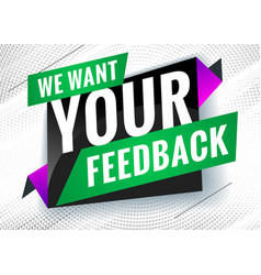 We want your feedback discount promotional vector