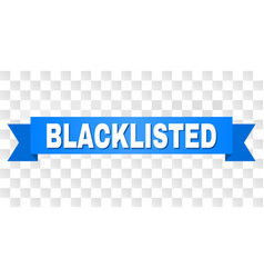 Blue tape with blacklisted title vector