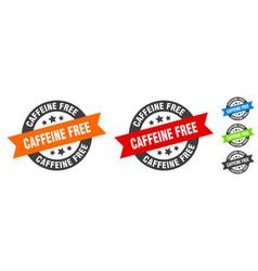 caffeine free stamp caffeine free round ribbon vector image