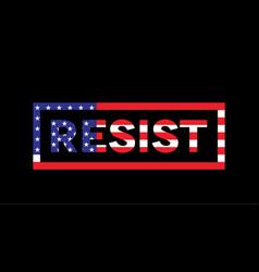 resist sord slogan american flag theme vector image