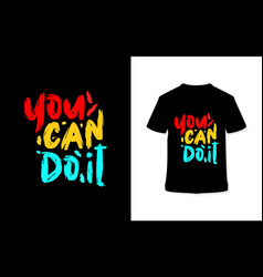 You can do it stylish hand drawn typography poster vector