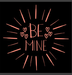 phrase be mine vector image