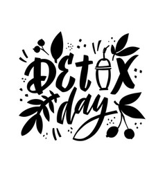 detox day - hand lettering motivation phrase vector image