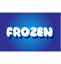 frozen text 3d blue white concept design logo icon vector image