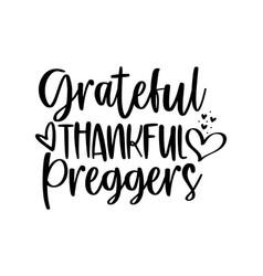 Grateful thankful preggers vector