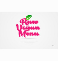 raw vegan menu 3d word with a green leaf and pink vector image