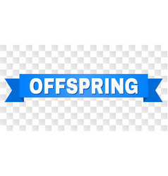 Blue tape with offspring text vector