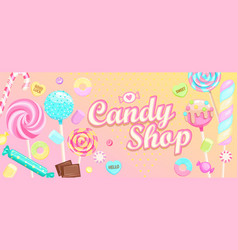 Candy shop welcome banner with sweets vector