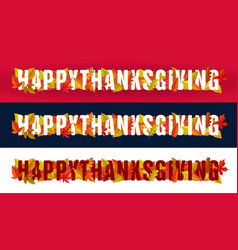 happy thanksgiving typography with autumn leaves vector image