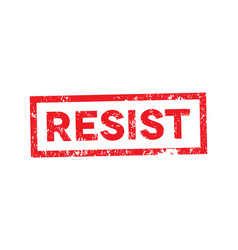 political slogan resist stamped on white vector image