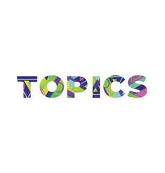 Topics concept retro colorful word art vector